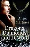 Dragons, Diamonds, and Discord by Angel  Martinez