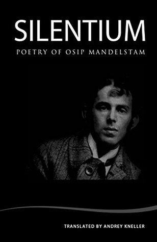 Silentium: Poetry of Osip Mandelstam
