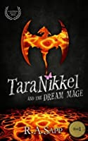 Tara Nikkel and the Dream Mage (Tara Nikkel Book 1)