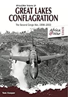 Great Lakes Conflagration: Second Congo War, 1998–2003 (Africa @ War Series)