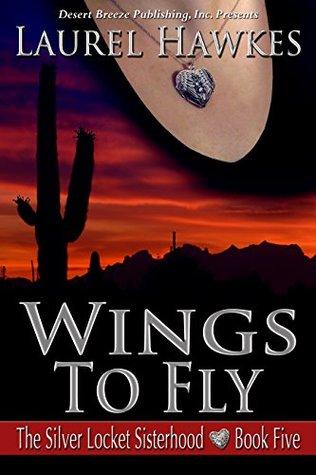 Wings to Fly (The Silver Locket Sisterhood Book 5)