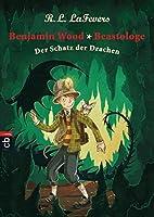 Der Schatz der Drachen (Benjamin Wood, Beastologe, #3)