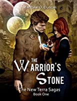 The Warrior's Stone (The New Terra Sagas, #1)