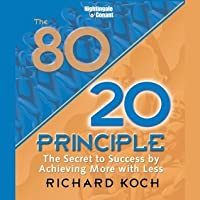 The 80 20 Principle: The Secret to Success by Achieving More with Less