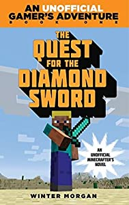 The Quest for the Diamond Sword (An Unofficial Gamer's Adventure #1)