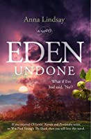 Eden Undone: What if Eve had said, 'No'?
