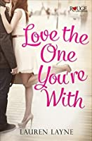 Love the One You're With: A Rouge Contemporary Romance: (Sex, Love & Stiletto #2)