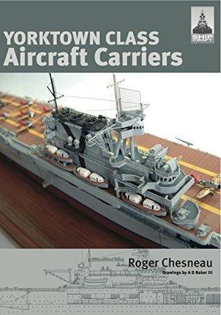 Yorktown Class Aircraft Carriers (Shipcraft)