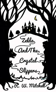 Zelda and the Crystal Slippers (The Crystal Adventures, #1)