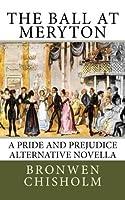 The Ball At Meryton: A Pride and Prejudice Alternative Novella