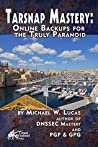 Tarsnap Mastery: Online Backups for the Truly Paranoid (IT Mastery Book 6)