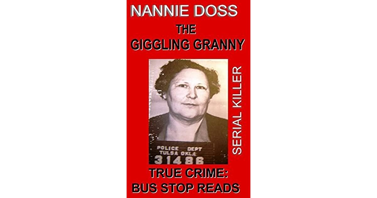 The Giggling Granny: Nannie Doss--Serial Killer by Bus-Stop Guides