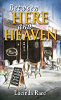 Between Here and Heaven (The Loudon Series)