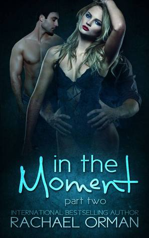 In The Moment by Rachael Orman