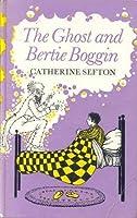The Ghost and Bertie Boggin