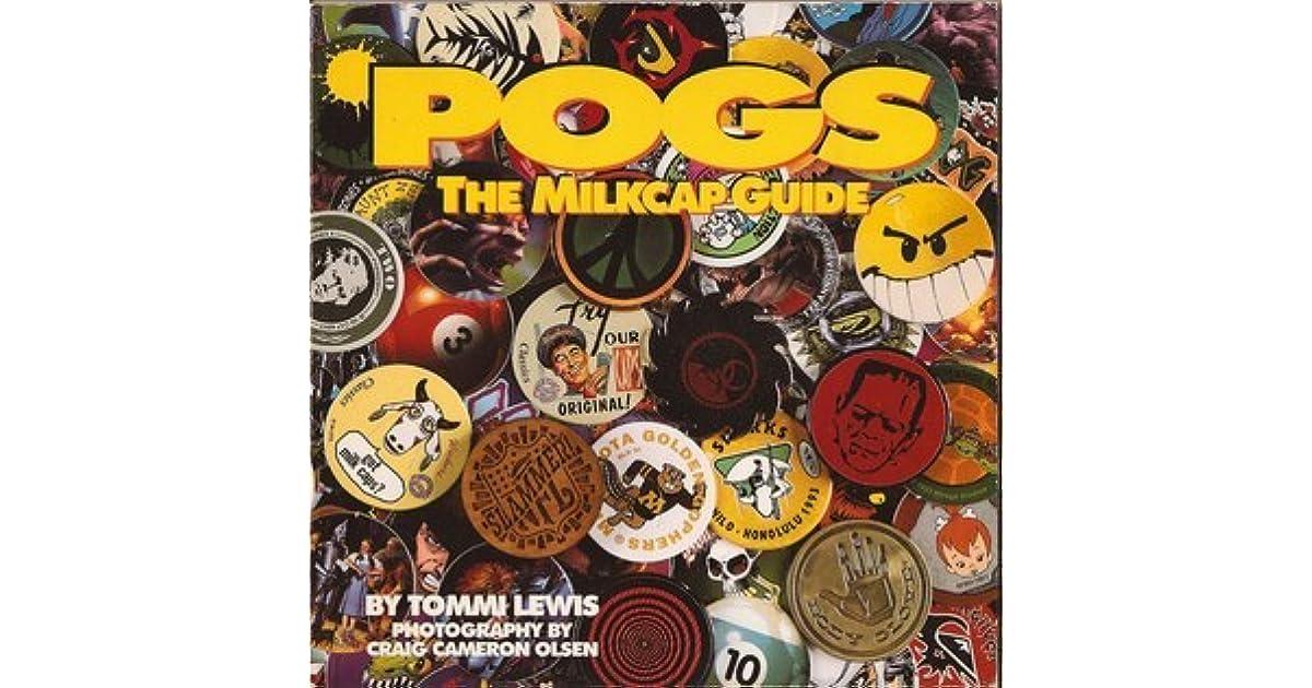 Pogs: The Milkcap Guide by Tommi Lewis