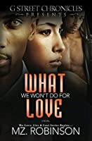 What We Won't Do for Love (The Love, Lies & Lust Series Book 1)