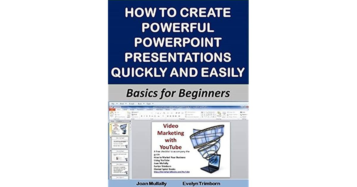 how to create powerful powerpoint presentations quickly and easily