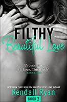 Filthy Beautiful Love (Filthy Beautiful Lies, #2)
