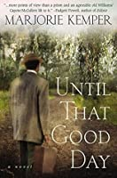 Until That Good Day: A Novel