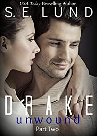 Drake Unwound 2 (The Drake Series Book 6)