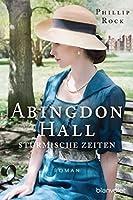 Abingdon Hall - Stürmische Zeiten: Roman (ABINGDON HALL TRILOGIE 2)