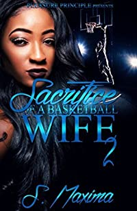 Sacrifice of A Basketball wife 2