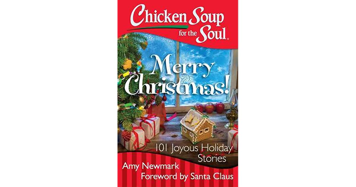Chicken Soup Quotes: Chicken Soup For The Soul: Merry Christmas!: 101 Joyous
