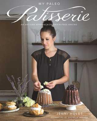 My Paleo Patisserie: Gluten Free and Paleo-Inspired Pastries