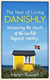 Book cover for The Year of Living Danishly: Uncovering the Secrets of the World's Happiest Country