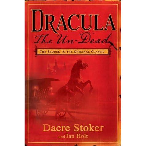 Dracula the Un-Dead by Dacre Stoker