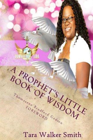 A Prophets Little Book of Wisdom Tara Walker Smith