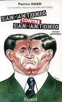 San-Antonio contre San-Antonio : Les nouvelles aventures de San-Antonio (Littérature Française)