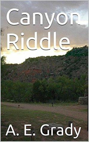 Canyon Riddle by A.E. Grady