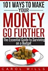 101 Ways To Make Your Money Go Further - The Essential Guide ... by Carol Mills