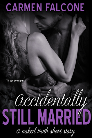 Accidentally Still Married (The Naked Truth Series,#2)