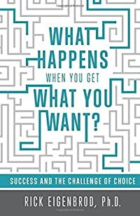What Happens When You Get What You Want?: Success and the Challenge of Choice