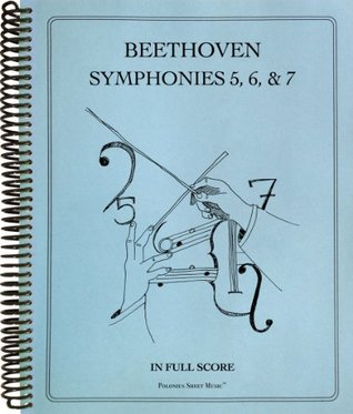 Symphonies Nos  5, 6 and 7 in Full Score by Ludwig van Beethoven