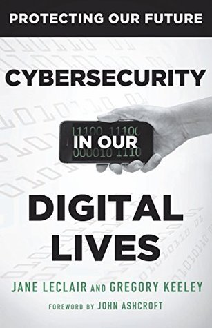 Cybersecurity in Our Digital Lives (Protecting Our Future Book 2)