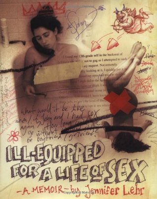 Ill-Equipped for a Life of Sex: A Memoir