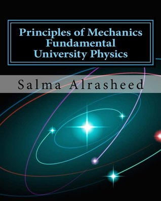 Principles of Mechanics: Fundamental University Physics
