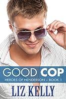 Good Cop (Heroes of Henderson, #1)