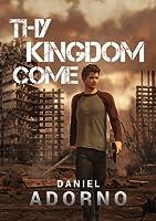 Thy Kingdom Come (The Navitas Epidemic, #1)
