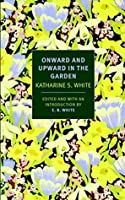 Onward and Upward in the Garden (New York Review Books Classics)