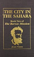 The City in the Sahara (Book 2 of the Barsac Mission)
