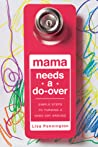 Mama Needs a Do-Over: Simple Ways to Reset When You're Having a Bad Day
