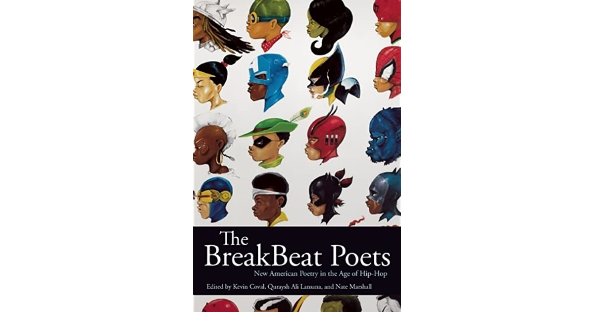 The BreakBeat Poets: New American Poetry in the Age of Hip