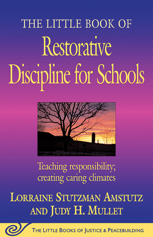 The Little Book of Restorative Discipline for Schools by Lorraine Stutzman Amstutz