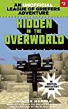Hidden in the Overworld (An Unofficial League of Griefers Adventure, #2)