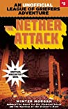 The Nether Attack (An Unofficial League of Griefers Adventure, #5)